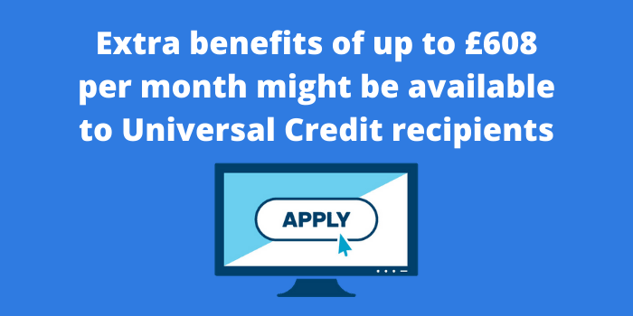 Extra benefits of up to £608 per month might be available to Universal Credit recipients